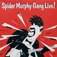 Spider Murphy Gang - Live! (Digital Remaster)