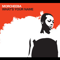 Morcheeba - What's Your Name (US Internet Single)
