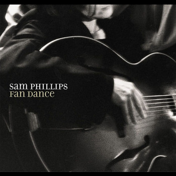 Sam Phillips - Fan Dance