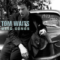 Tom Waits - Used Songs (1973-1980)