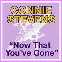 Connie Stevens - Now That You've Gone