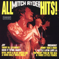Mitch Ryder & The Detroit Wheels - All Mitch Ryder Hits