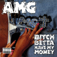 AMG - Bitch Betta Have My Money (Explicit)