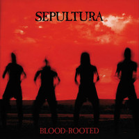 Sepultura - Blood-Rooted