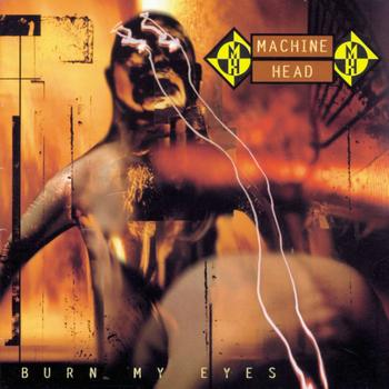 Machine Head - Burn My Eyes (Explicit)