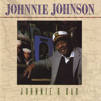 Johnnie Johnson - Johnnie B. Bad