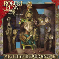 Robert Plant & The Strange Sensation - Mighty Rearranger