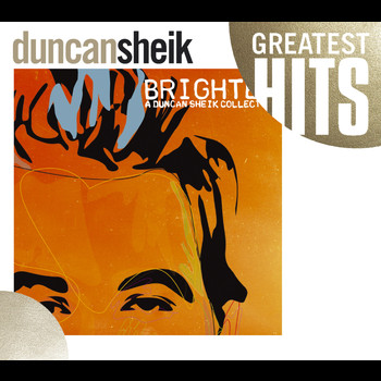 DUNCAN SHEIK - Greatest Hits - Brighter: A Duncan Sheik Collection