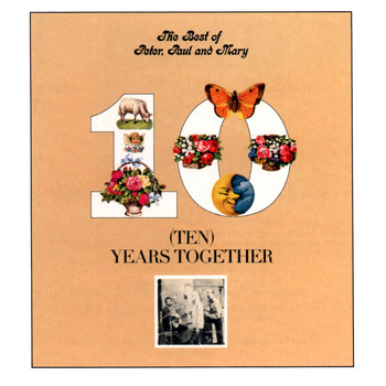 Peter, Paul and Mary - The Best Of Peter, Paul And Mary: Ten Years Together