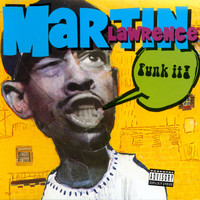 Martin Lawrence - Funk It (Explicit)