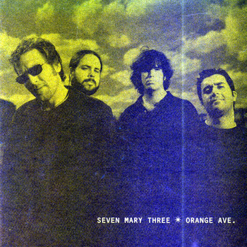 Seven Mary Three - Orange Ave. (Explicit)