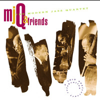 The Modern Jazz Quartet - M.J.Q. And Friends: A Celebration