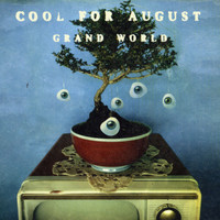 Cool For August - Grand World