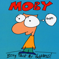 Moby - Bring Back My Happiness (Explicit)