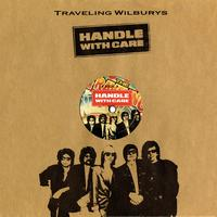 Traveling Wilburys - Handle With Care [2 track bundle]