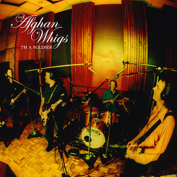 The Afghan Whigs - I'm A Soldier (Single)