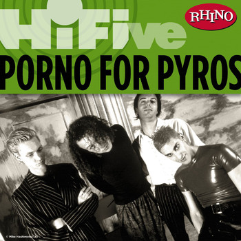 Porno For Pyros - Rhino Hi-Five: Porno For Pyros (Explicit)