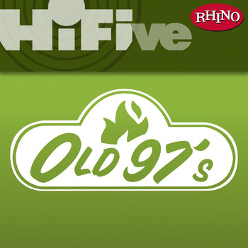 Old 97's - Rhino Hi-Five: Old 97's
