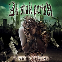 ALL SHALL PERISH - The Price Of Existence (Explicit)