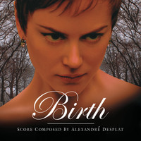 Alexandre Desplat - Birth (Original Score)
