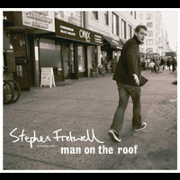 Stephen Fretwell - Man On The Roof (Deluxe Version)
