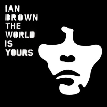 Ian Brown - The World Is Yours (UK Version)