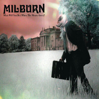 Milburn - What Will You Do (When The Money Goes) (Comm CD)
