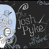 Josh Pyke - Sew My Name