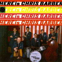 Chris Barber - Here Is Chris Barber