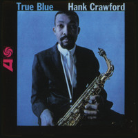Hank Crawford - True Blue