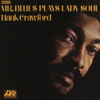 Hank Crawford - Mr. Blues Plays Lady Soul