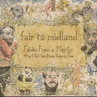 Fair To Midland - Fables From a Mayfly: What I Tell You Three Times is True (UK/OZ Version)