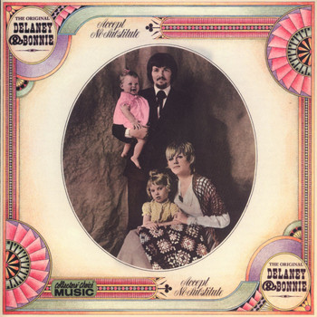 Delaney & Bonnie - Accept No Substitute