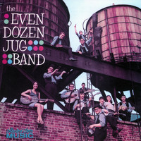 The Even Dozen Jug Band - The Even Dozen Jug Band