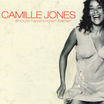 Camille Jones - Should Have Known Better