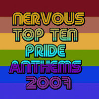 Various Artists - Nervous Top Ten Pride Anthems 2007