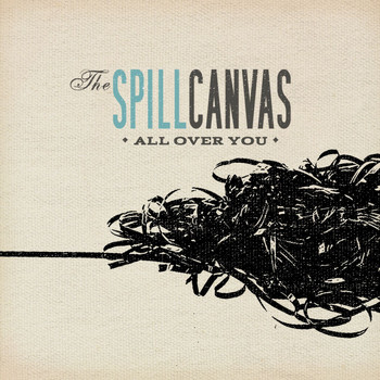 The Spill Canvas - All Over You