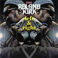 Rahsaan Roland Kirk - Left & Right