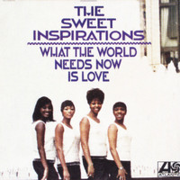 The Sweet Inspirations - What The World Needs Now