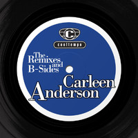 Carleen Anderson - The Remixes and The B-sides