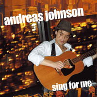 Andreas Johnson - Sing For Me