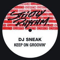 DJ Sneak - Keep On Groovin'