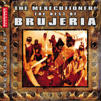Brujeria - The Mexicutioner! The Best of Brujeria