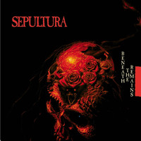 Sepultura - Beneath The Remains (Reissue) (Explicit)