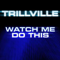 Trillville - Watch Me Do This (Explicit)