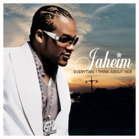 Jaheim - Everytime I Think About Her (Explicit)