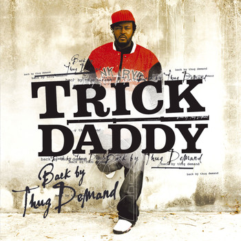 Trick Daddy - Back By Thug Demand (U.S. Version)