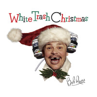 Bob Rivers - White Trash Christmas