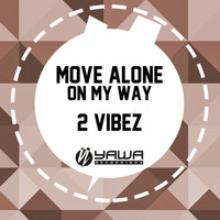 2 Vibez - Move Alone / On My Way