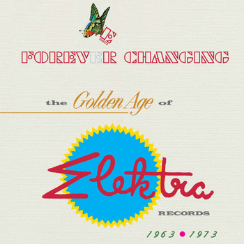 Various Artists - Forever Changing: The Golden Age Of Elektra Records 1963-1973 (Explicit)